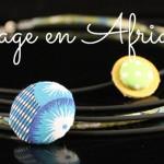Découvrez les bijoux d'inspiration ethnique Voyage en Afrique