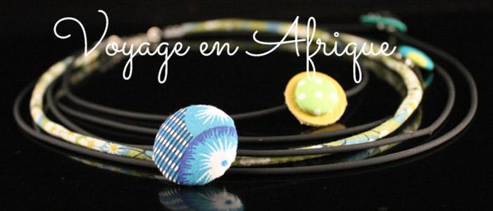 Nouveauté printemps été 2015 Lili et le scarabée rOZ, bijoux Voyage en Afrique