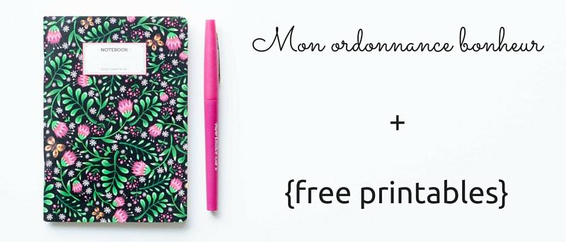 Mon ordonnance bonheur + free printables / Lili et le scarabée rOZ